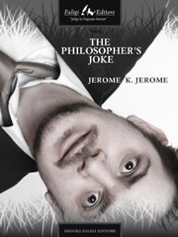 Jerome, Jerome K. - The Philosopher's Joke, e-kirja