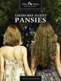 Alcott, Louisa M. - Pansies, e-bok