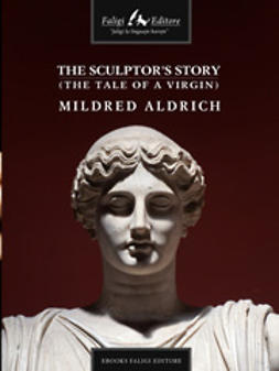 The Sculptor's Story (The Tale of a Virgin)