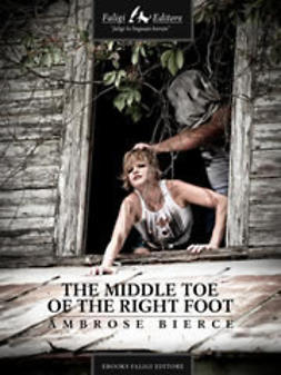 Bierce, Ambrose - The Middle Toe of the Right Foot, ebook