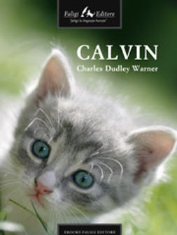 Warner, Charles D. - Calvin (A Study of Character), ebook