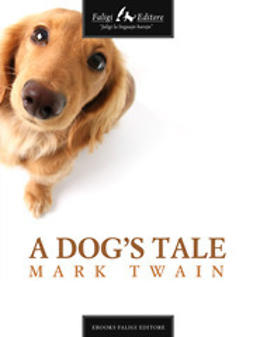 Twain, Mark - A Dog's Tale, e-kirja