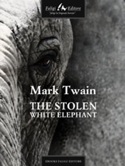 Twain, Mark - The Stolen White Elephant, ebook