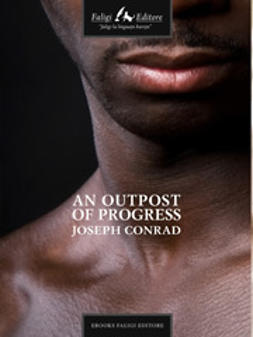 Conrad, Joseph - An Outpost of Progress, e-kirja