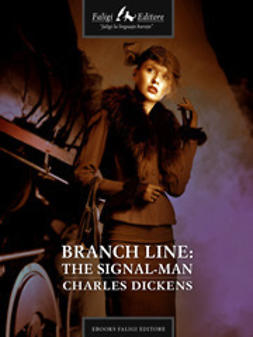 Dickens, Charles - Branch Line: The SignalMan, ebook