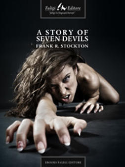 Stockton, Frank R. - A Story of Seven Devils, ebook