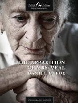 Defoe, Daniel - The Apparition of Mrs. Veal, ebook