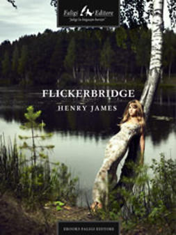 James, Henry - Flickerbridge, ebook