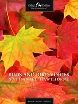 Hawthorne, Nathaniel - Buds and Bird Voices, ebook