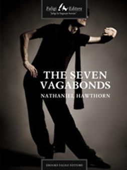 Hawthorne, Nathaniel - The Seven Vagabonds, ebook