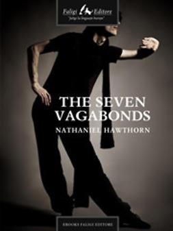 Hawthorne, Nathaniel - The Seven Vagabonds, e-bok