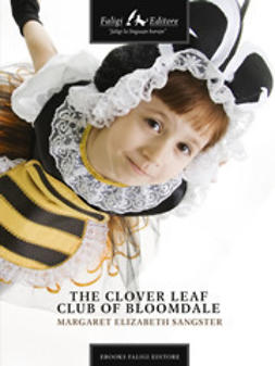 Sangster, Margaret E. - The Clover Leaf Club of Bloomdale, ebook