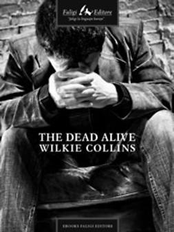 Collins, Wilkie - The Dead Alive, ebook
