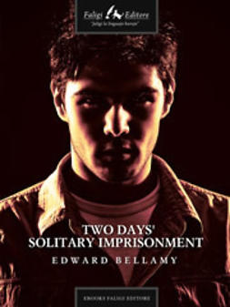 Bellamy, Edward - Two Days' Solitary Imprisonment, e-bok