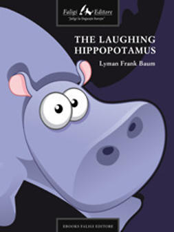 Baum, Lyman F. - The Laughing Hippopotamus, ebook