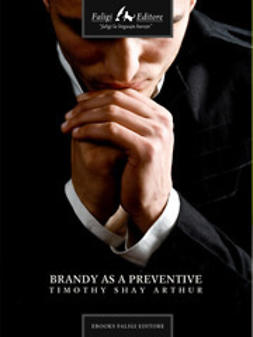 Arthur, Timothy S. - Brandy As a Preventive, ebook