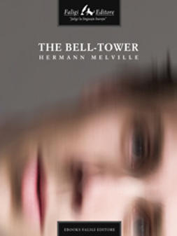 Melville, Hermann - The Bell Tower, ebook