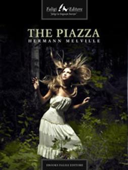 Melville, Hermann - The Piazza, e-kirja