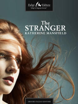 Mansfield, Katherine - The Stranger, ebook