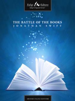 Swift, Jonathan - The Battle Of the Books, e-kirja