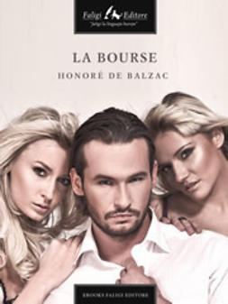 Balzac, Honoré de - La bourse, ebook