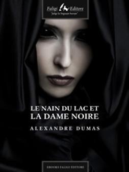 Dumas, Alexandre - Le nain du lac et la dame noire, ebook
