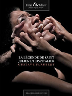 Flaubert, Gustave - La légende de Saint Julien l'hospitalier, ebook