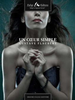 Flaubert, Gustave - Un coeur  simple, ebook