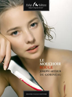 Gobineau, Joseph A. de - Le mouchoir rouge, ebook