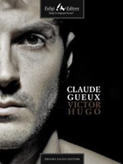 Hugo, Victor - Claude Gueux, ebook
