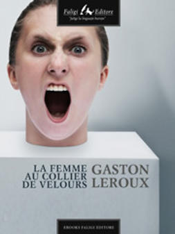 Leroux, Gaston - La femme au collier de velours, ebook
