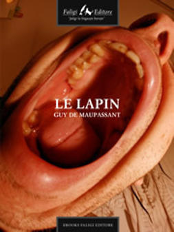 Maupassant, Guy de - Le lapin, ebook