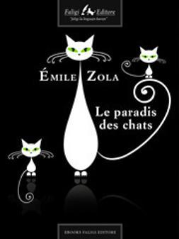 Zola, Émile - Le paradis des chats, ebook