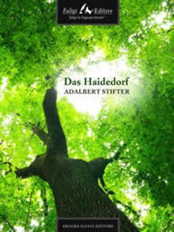 Stifter, Adalbert - Das Haidedorf, e-kirja