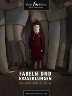 Lessing, Gotthold E. - Fabeln und Erzaehlungen, ebook