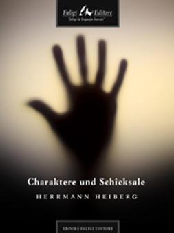 Heiberg, Herrmann - Charaktere und Schicksale, ebook