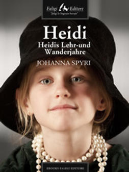 Spyri, Johanna - Heidis Lehr und Wanderjahre, ebook