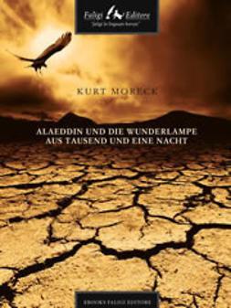 Moreck, Kurt - Alaeddin und die Wunderlampe aus Tausend und eine Nacht, ebook