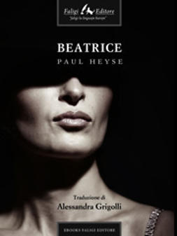 Heyse, Paul - Beatrice, ebook