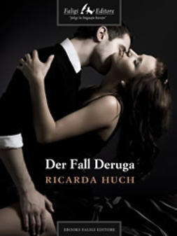 Huch, Ricarda - Der Fall Deruga, ebook