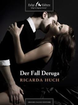 Huch, Ricarda - Der Fall Deruga, ebook