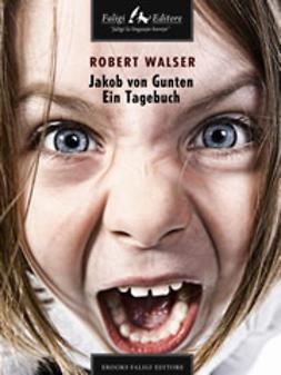 Walser, Robert - Jakob von Gunten Ein Tagebuch, ebook