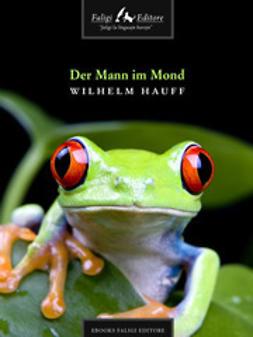 Hauff, Wilhelm - Der Mann im Mond, ebook