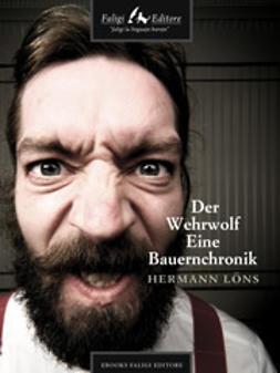 Löns, Hermann - Der Wehrwolf Eine Bauernchronik, ebook