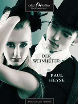 Heyse, Paul - Der Weinhueter, ebook