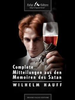 Hauff, Wilhelm - Complete Mitteilungen aus den Memoiren des Satan, ebook