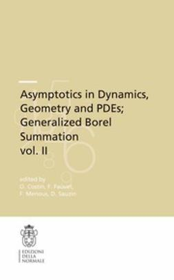 Costin, Ovidiu - Asymptotics in Dynamics, Geometry and PDEs; Generalized Borel Summation vol. II, ebook