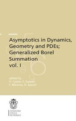 Costin, O. - Asymptotics in Dynamics, Geometry and PDEs; Generalized Borel Summation vol. I, ebook