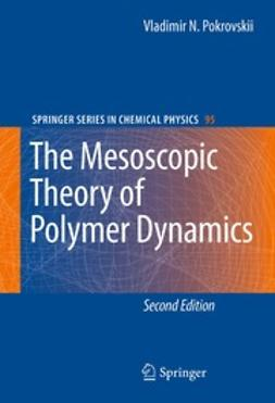 Pokrovskii, Vladimir N. - The Mesoscopic Theory of Polymer Dynamics, e-bok