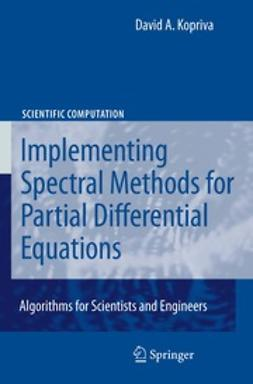 Kopriva, David A. - Implementing Spectral Methods for Partial Differential Equations, ebook